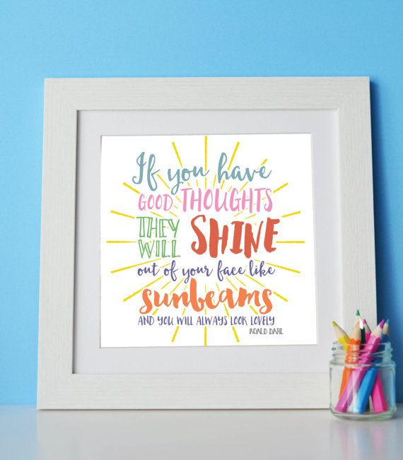 Roald Dahl Quote  If You Have Good Thoughts by SewInLoveGifts