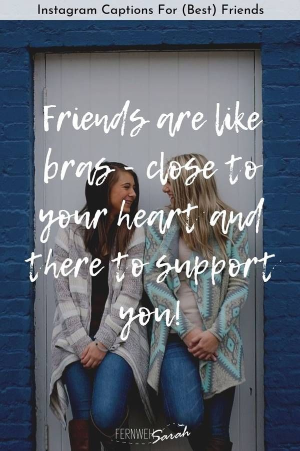 Instagram Captions For Best Friends Funny Cute And Thoughtful Quotes In 2020 Meaningful Friendship Quotes Instagram Captions For Friends Caption For Friends