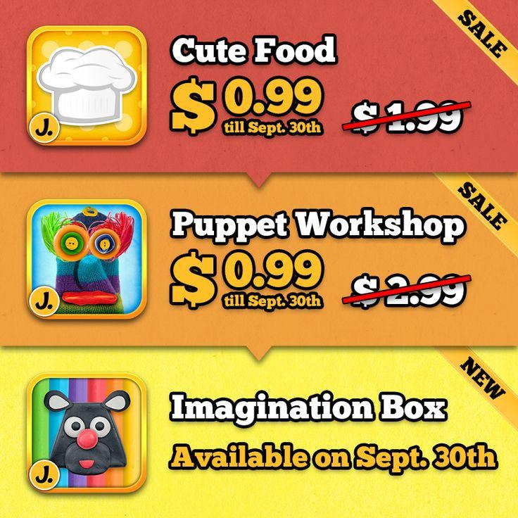 On Sale:  Cute Food: https://itunes.apple.com/us/app/cute-food-cooking-app-for-kids/id648773321?mt=8  Puppet Workshop: https://itunes.apple.com/us/app/puppet-workshop-creativity/id595970717?mt=8