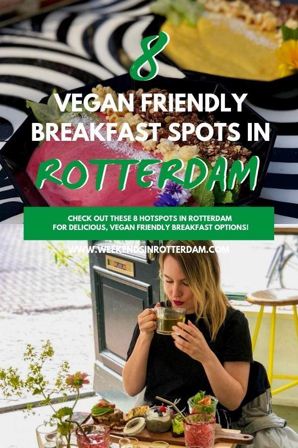 9 Vegan Friendly Breakfast Spots In Rotterdam Weekends In Rotterdam Breakfast Spot Vegan Friendly Restaurants Vegan Afternoon Tea