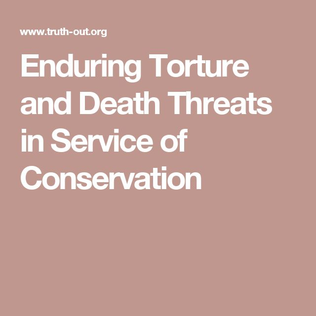 Enduring Torture and Death Threats in Service of Conservation - so many people, tribes, etc who care passionately enough to act for the common good suffer at the hands of the selfish & nasty elements in our midst. Age, sex, kindness mean nothing & even aged nuns have been slaughtered for their beliefs. Society moves on hardly taking notice .... Real sad this should or could be so folks - help change it ?