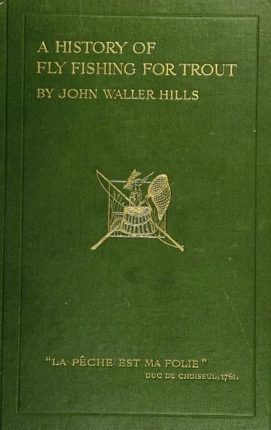 A history of fly fishing for trout by john waller hills for History of fishing