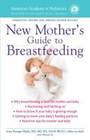 American Academy of Pediatrics New Mother's Guide to Breastfeeding