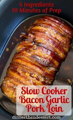 Slow Cooker Bacon Garlic Pork Loin is a take on my most popular recipe, Brown Sugar Garlic Pork made for the slow cooker and with bacon in just 5 ingredients! dinnerthendessert.com