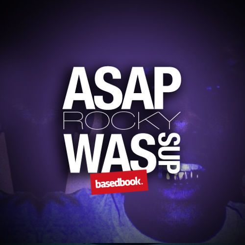 ASAP Rocky - Wassup by Basedbook Level 4 | Free Listening on SoundCloud