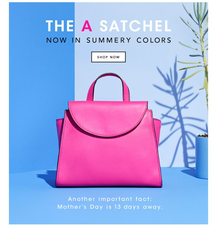 The A Satchel. Shop Now.