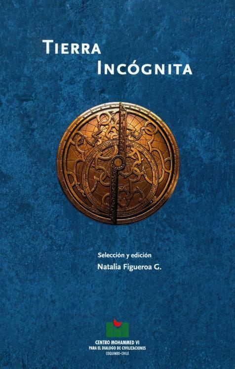 Tierra Incógnita, selección y edición de Natalia Figueroa