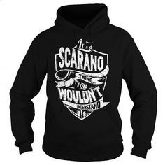 It is a SCARANO Thing - SCARANO Last Name, Surname T-Shirt - #thank you gift #gift exchange