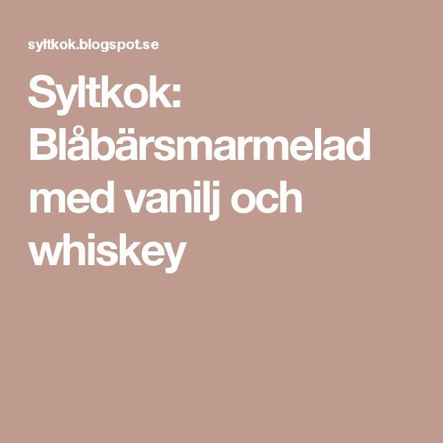 Syltkok: Blåbärsmarmelad med vanilj och whiskey