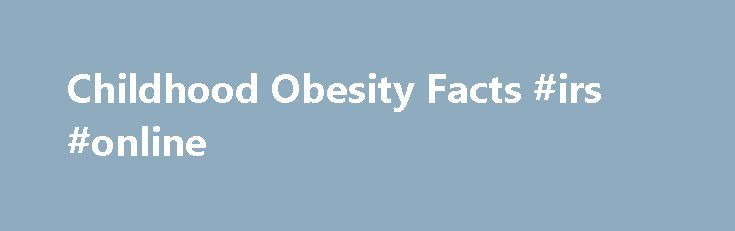Childhood Obesity Facts #irs #online http://incom.nef2.com/2017/04/29/childhood-obesity-facts-irs-online/  #income statistics # Childhood Obesity Facts Prevalence of Childhood Obesity in the United States, 2011-2012 Childhood obesity is a serious problem in the United States. Despite recent declines in the prevalence among preschool-aged children, obesity among children is still too high. For children and adolescents aged 2-19 years, the prevalence of obesity has remained fairly […]
