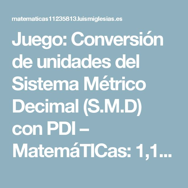 Juego: Conversión de unidades del Sistema Métrico Decimal (S.M.D) con PDI – MatemáTICas: 1,1,2,3,5,8,13,…