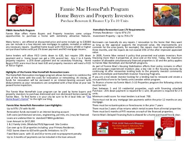 FNMA HomePath Renovation Tools.  Home Buyers purchase home directly from FNMA at discounted prices.  Incentives for Owner Occupied Home Buyers.  3% Down Payment & NO Mortgage Insurance for Qualified Home Buyers.  Homes in need of Renovations can qualify for up to $35000 to be included in your historically low interest rate mortgage.  Talk with a network member today to learn more about this great opportunity for home ownership. https://plus.google.com/communities/100153141328621947565?hl=en