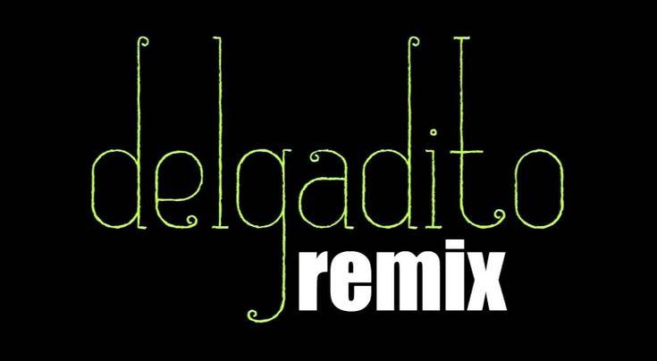 Delgadito remix cover song