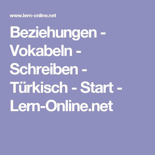 Beziehungen - Vokabeln - Schreiben - Türkisch - Start - Lern-Online.net