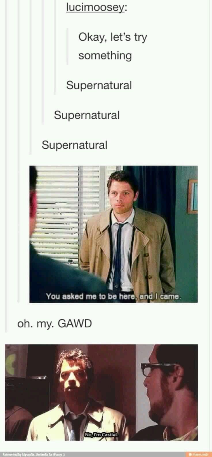 Supernatural... Supernatural... SUPERNATURAL