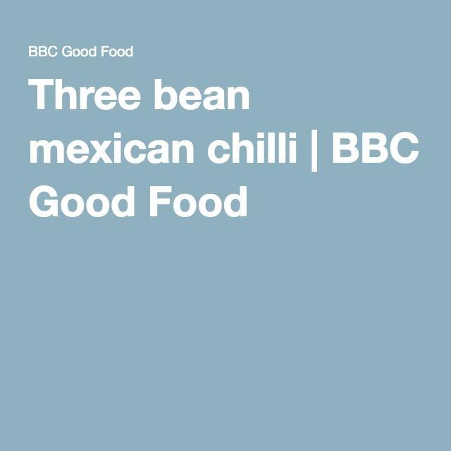 Three bean mexican chilli | BBC Good Food