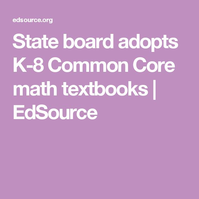 State board adopts K-8 Common Core math textbooks | EdSource