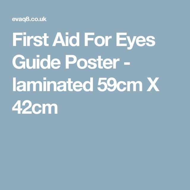 First Aid For Eyes Guide Poster - laminated 59cm X 42cm
