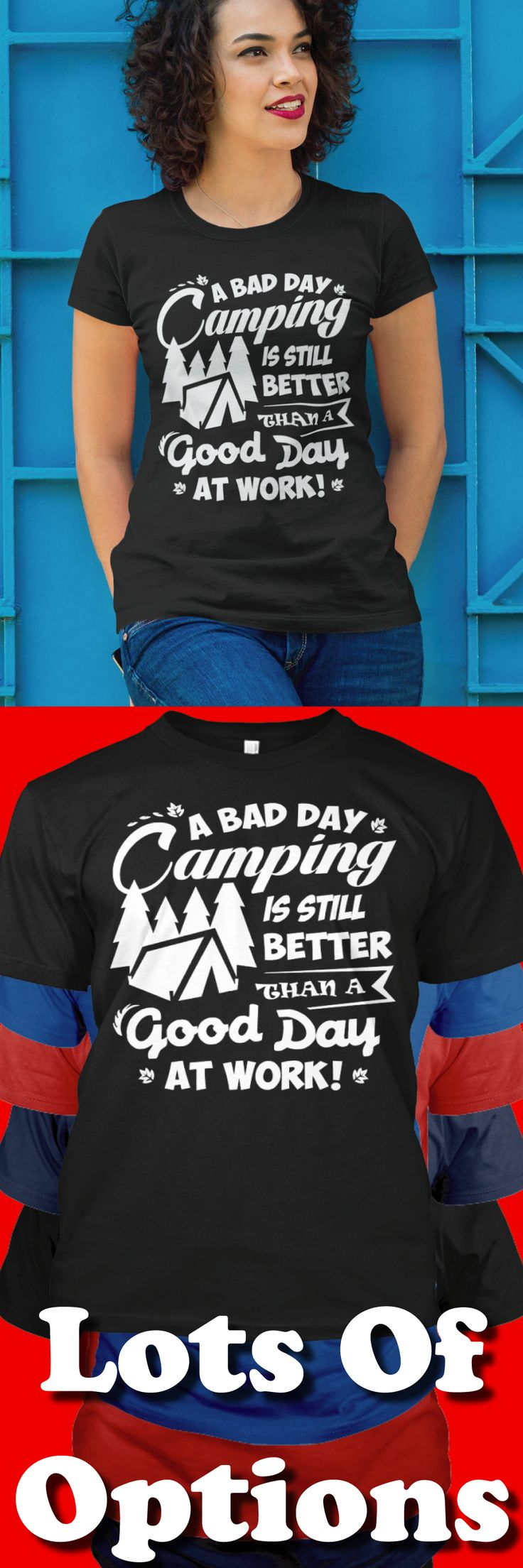 Camping Shirt: A Bad Day Camping Is Better Than A Good Day At Work! Lose One In the Fire? Great Camping Gift! Lots Of Sizes & Colors. Like Camper, RVs, Tents and the Camping Life? Strict Limit Of 5 Shirts! Treat Yourself & Click Now! https://teespring.com/HT59-963