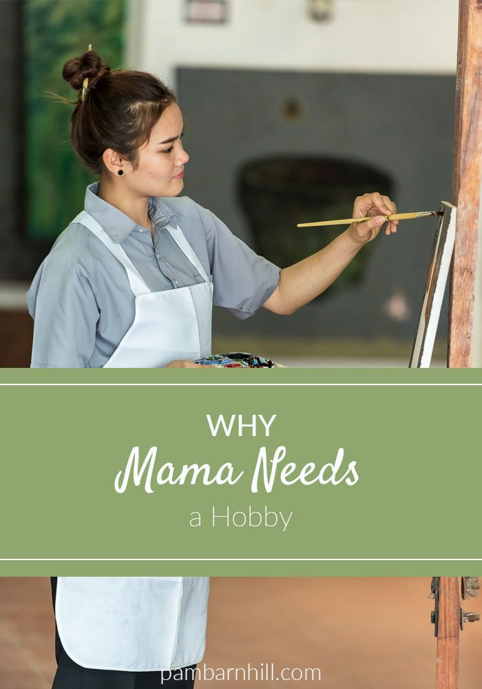 Why hobbies are important to homeschool moms. It might be more than you think.