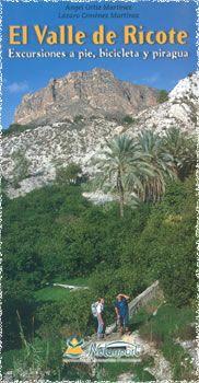 El Valle de Ricote : excursiones a pie, bicicleta y piragua /Ángel Ortiz Martínez, Lázaro Giménez Martínez.-- 2ª ed.-- Murcia : Natursport, 2000. Signatura: GE.33(036)/ ORT /val
