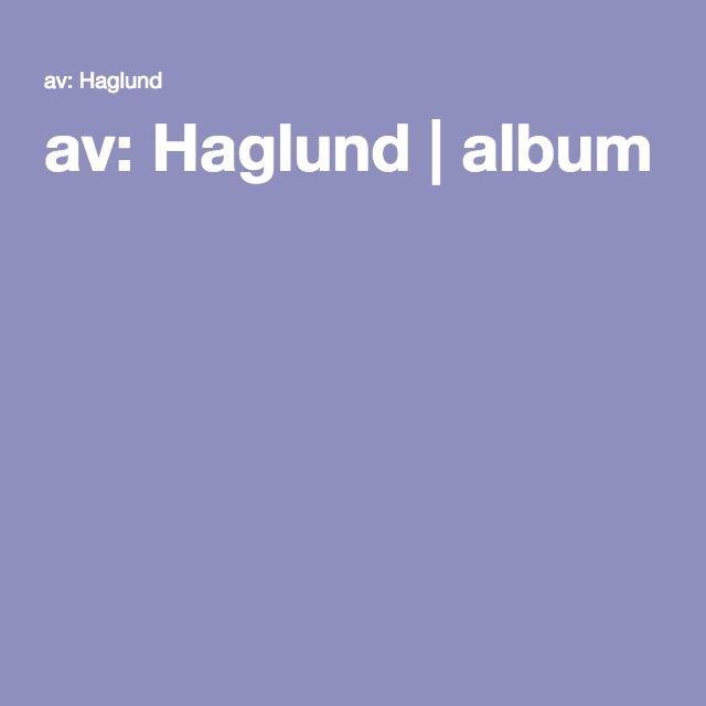 av: Haglund | album
