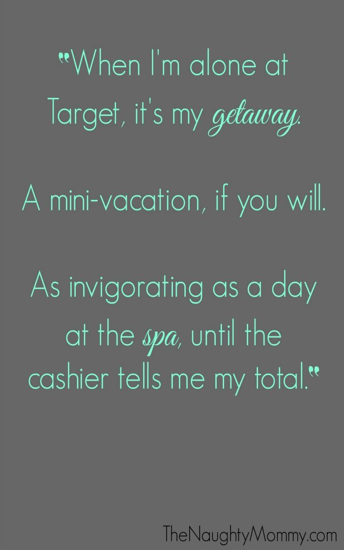"From ""The Target Cashier Strikes Again,"" a tale about when you lie to your kid that the cashier forgot to put her stuff in the bags. Again! Oh and then your kid demands you go back to Target to find what the cashier ""forgot."" From www.thenaughtymommy.com."