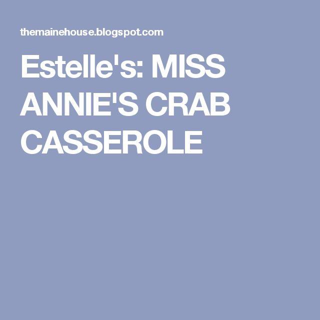 Estelle's: MISS ANNIE'S CRAB CASSEROLE