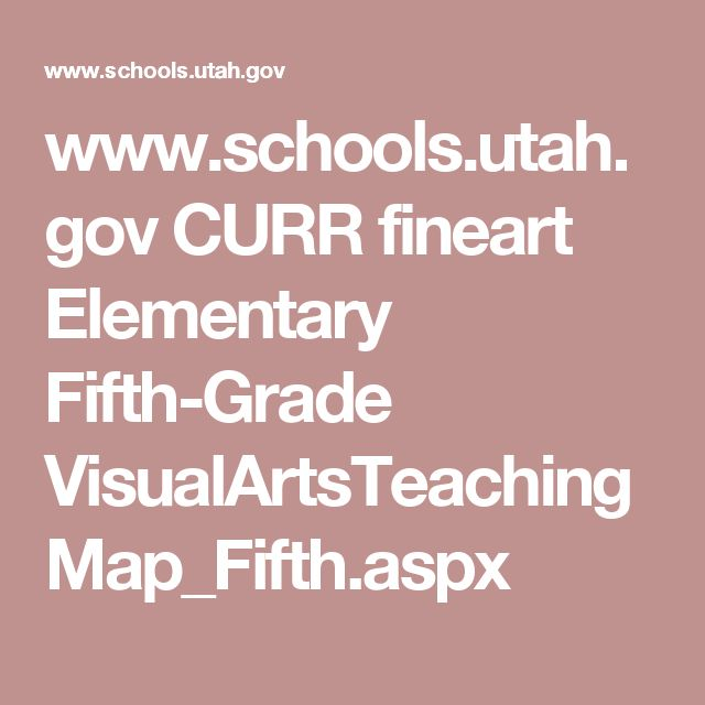 www.schools.utah.gov CURR fineart Elementary Fifth-Grade VisualArtsTeachingMap_Fifth.aspx