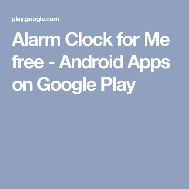 Alarm Clock for Me free - Android Apps on Google Play