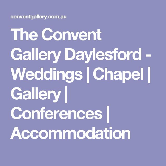 The Convent Gallery Daylesford - Weddings | Chapel | Gallery | Conferences | Accommodation