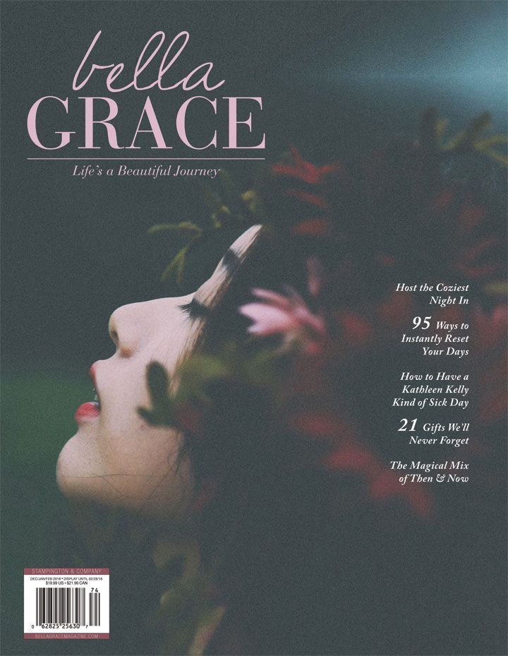 Capture your inner magic with Issue 14 of Bella Grace. Chilly days call for crackling fireplaces, warm blankets, and fuzzy socks. Snuggle up on the couch and get ready to comfortably savor each page, full of breathtaking photography and touching moments of self-discovery.
