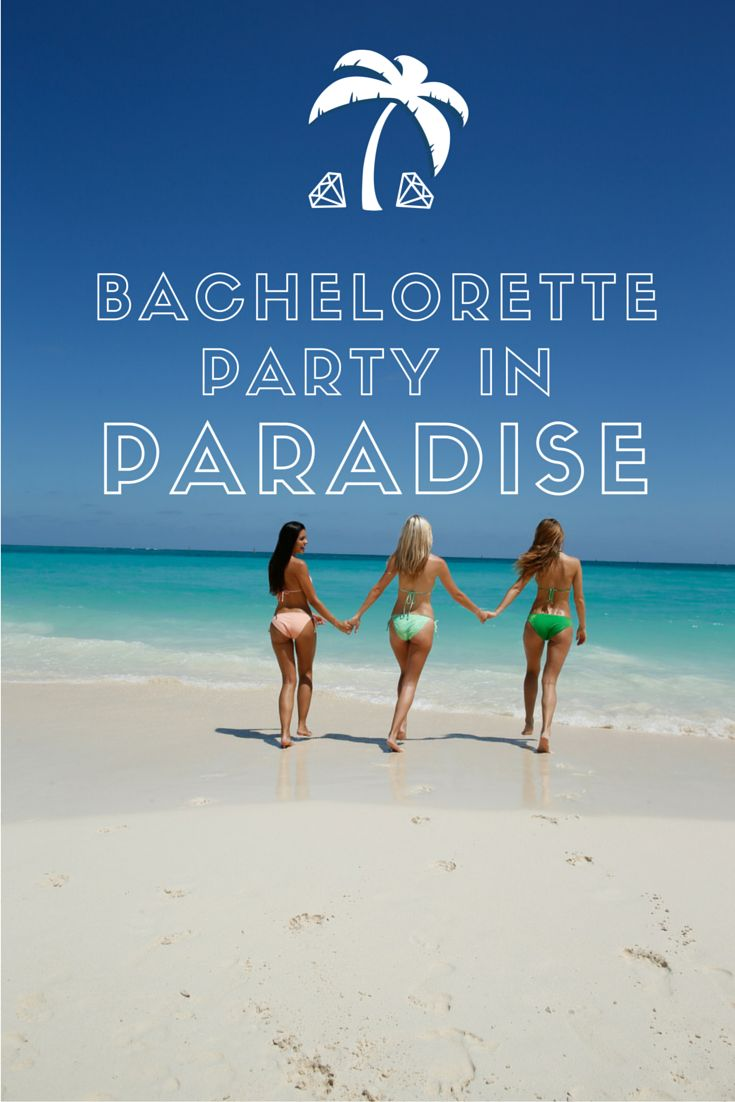 Paradise Island is the perfect place for a destination bachelorette party!