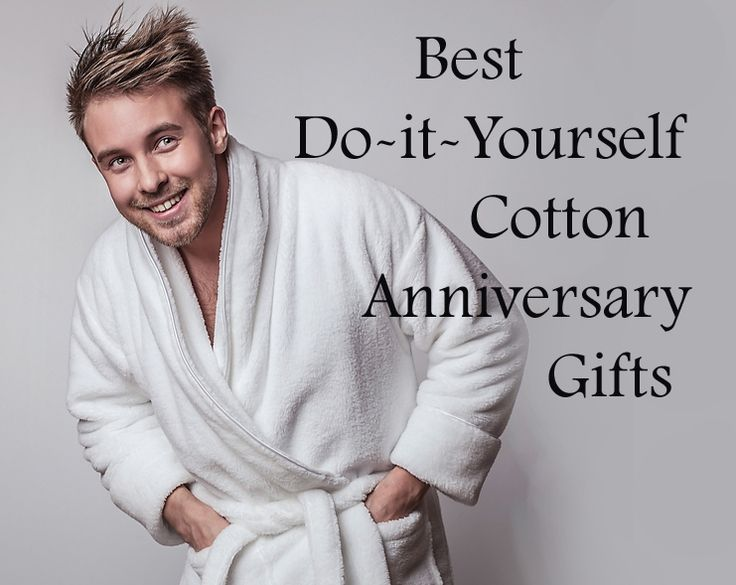 14 Do It Yourself Cotton Anniversary Gifts
