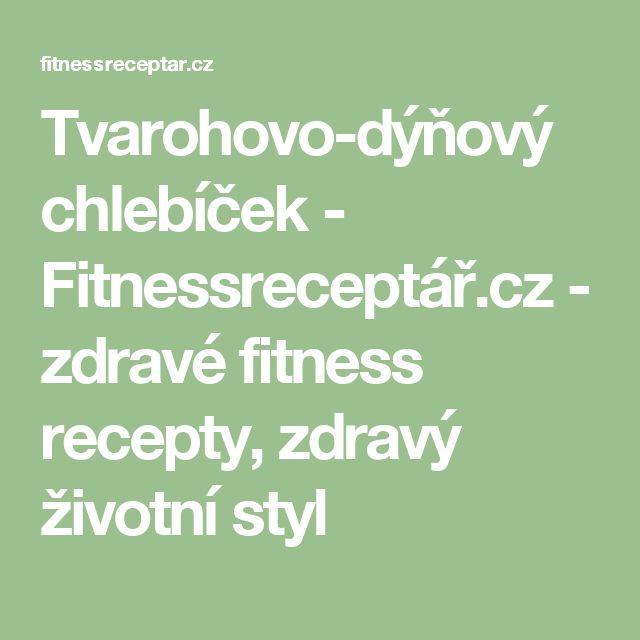 Tvarohovo-dýňový chlebíček - Fitnessreceptář.cz - zdravé fitness recepty, zdravý životní styl
