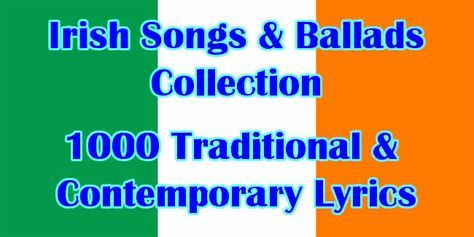 Irish Songs and Ballads  A collection of 1000+ songs with Irish Associations