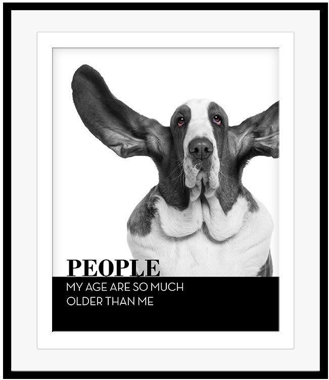 Funny Retirement Quote Poster People My Age So Much Older Black & White Print