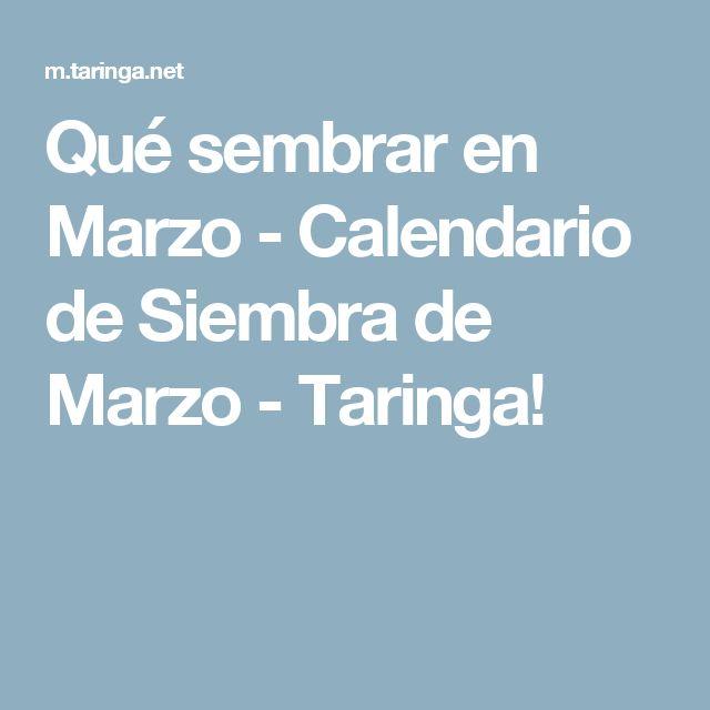 Qué sembrar en Marzo - Calendario de Siembra de Marzo - Taringa!