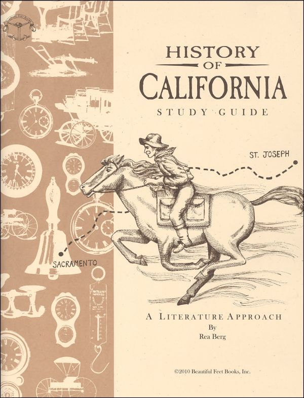Have you fallen in love with the Beautiful Feet Literature Approaches to history? Then you are sure to love this one on California!