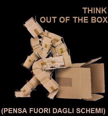 """Think """"out of the box"""" - thinking outside the box - ovvero: """"pensiero laterale"""", pensare fuori dagli schemi"""