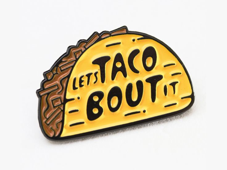 Lets Taco Bout It Enamel Pin by Drew Melton #Design Popular #Dribbble #shots