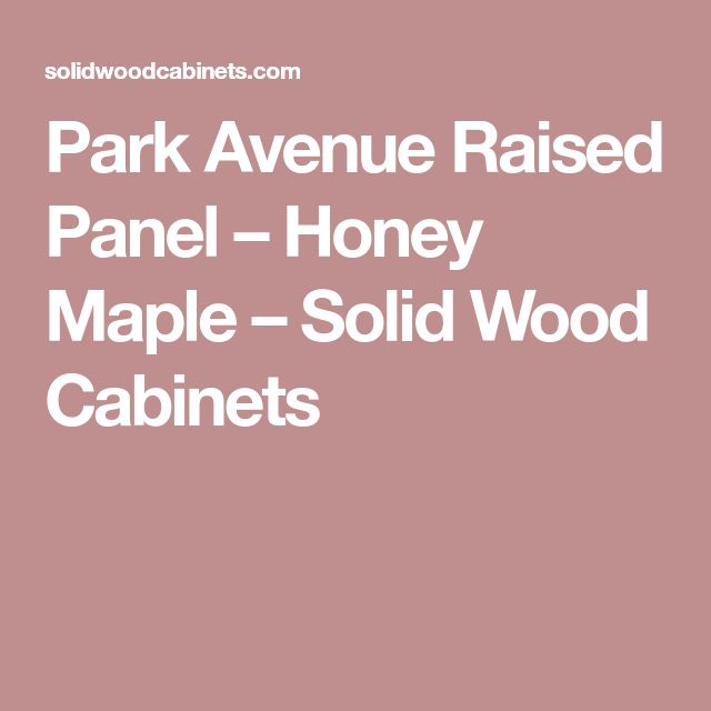 Park Avenue Raised Panel – Honey Maple – Solid Wood Cabinets