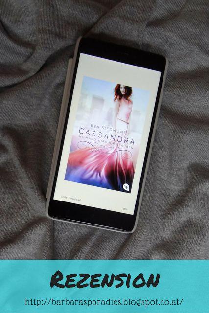 Cassandra - Niemand wird dir glauben von Eva Siegmund ist ein toller Abschluss der Reihe! Mehr über das Buch erfahrt ihr in meiner Rezension auf meinem Blog!