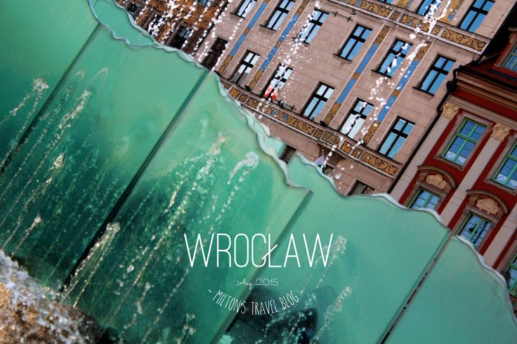 Wroclaw, Poland. August 2015.   https://www.instagram.com/miltonstravelblog/