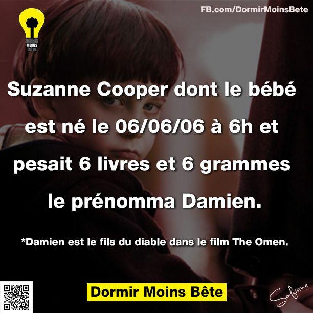 """Suzanne Cooper dont le bébé est né le 06/06/06 à 6h et pesait 6 livres et 6 grammes, le prénomma Damien.   """" Damien est le fils du diable dans le film The Omen"""""""