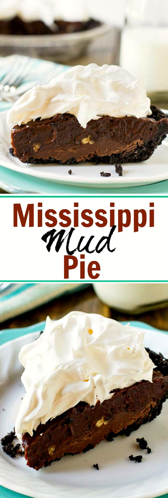 Mississippi Mud Pie- Super easy and super delicious. This pie is pure chocolate heaven. Don't expect any leftovers.