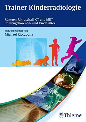 Trainer Kinderradiologie: Röntgen, Ultraschall, CT und MR... https://www.amazon.de/dp/3131499214/ref=cm_sw_r_pi_dp_x_a169ybRM8K5T5