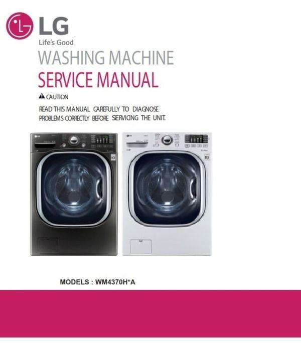 Lg Wm4370h Wm4370hka Wm4370hwa Washer Service Manual Parts List Catalog Washing Machine Service Appliance Repair Shop Appliance Repair