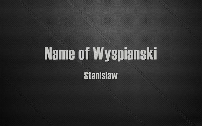 Name of Wyspianski