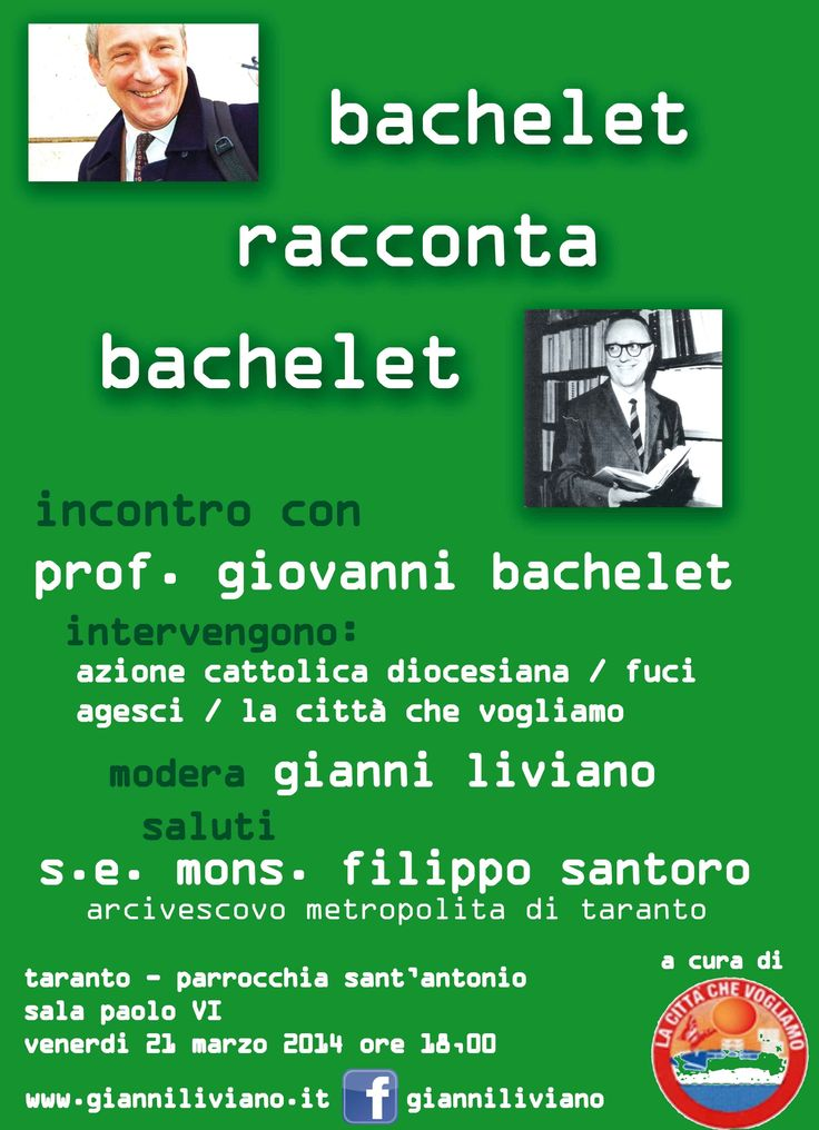 Bachelet racconta Bachelet 21 Marzo ore 18,00  Parrocchia Sant'Antonio (Sala PaoloVI) Taranti